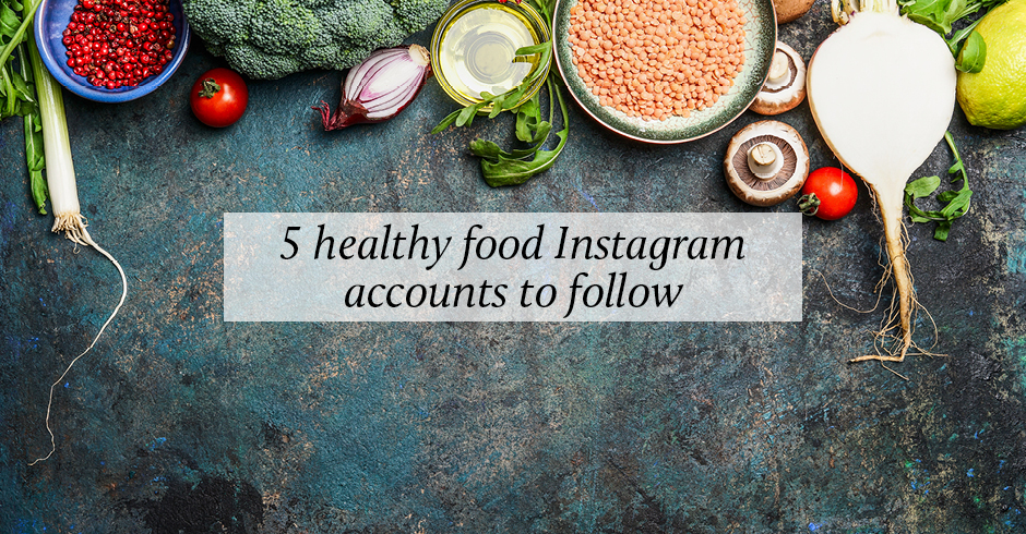 5 healthy food Instagram accounts to follow